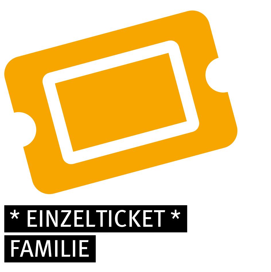 Einzelticket - FAMILIE